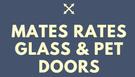 Mates Rates Glass & Pet Doors Logo