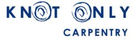 Knot Only Carpentry Logo