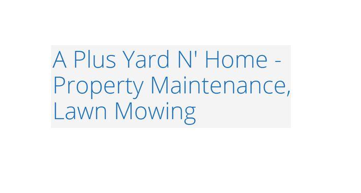 A Plus Yard N' Home - Property Maintenance & Lawn Mowing Logo