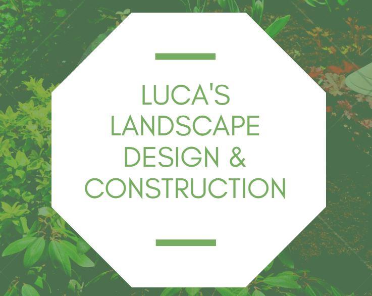 Luca's Landscape Design & Construction